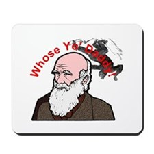 Whose Yo' Daddy - Charles Darwin on  Mousepad