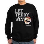 Let Teddy Win Adult Sweatshirt in Black or Navy