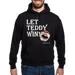 Let Teddy Win Hooded Sweatshirt in Black or Navy