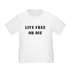 Live Free or Die Toddler T-Shirt