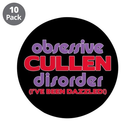 Obsessive Cullen Disorder 3.5&quot; Button (10 pack)