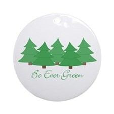 Be Ever Green Ornament (Round)