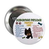 "Doberman Pinscher Property Laws 4 2.25"" Button (10"