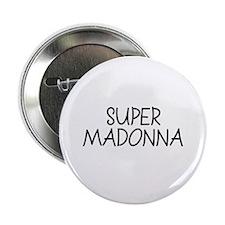 Super Madonna Button