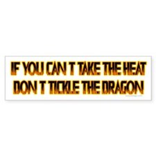 If you can't stand the heat.. Bumper Bumper Sticker