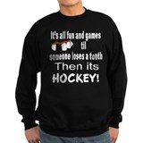 THEN ITS HOCKEY Sweatshirt