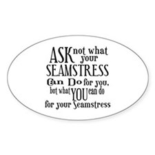 Ask Not Seamstress Oval Sticker (10 pk)