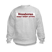 Honduran Make Better Lovers Sweatshirt