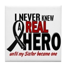 Never Knew A Hero 2 MELANOMA (Sister) Tile Coaster