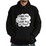 Does My Butt Look Big in This Hoodie (dark)