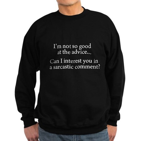 not so good at the advice Sweatshirt (dark)