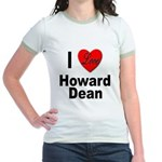 I Love Howard Dean Jr. Ringer T-Shirt