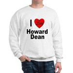 I Love Howard Dean Sweatshirt