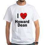 I Love Howard Dean (Front) White T-Shirt