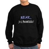 """Relax...Pharmacologist"" Jumper Sweater"