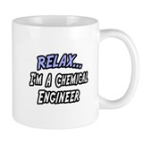 """Relax..Chemical Engineer"" Mug"