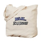&quot;Relax, I'm a Biologist&quot; Tote Bag