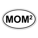 """Mom Squared"" (Bumper Oval)"