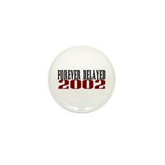 FOREVER DELAYED Mini Button (10 pack)