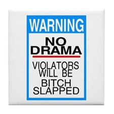 warning no drama Tile Coaster
