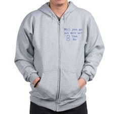 Will you go out with me? Zip Hoodie