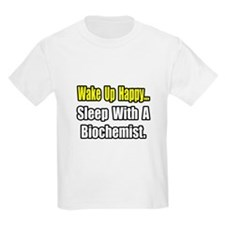 """..Sleep w/ a Biochemist"" T-Shirt"