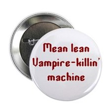 "Vampire-killin' machine 2.25"" Button (100 pack)"