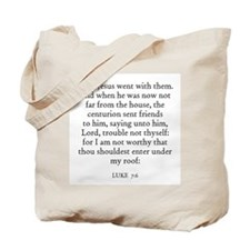 LUKE  7:6 Tote Bag