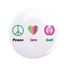 "Peace, Love, Golf- 3.5"" Button"