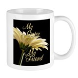 My Sister My Friend Mug