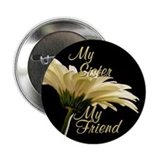 "My Sister My Friend 2.25"" Button (10 pack)"