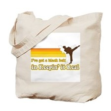 Black Belt in Keepin It Real Tote Bag