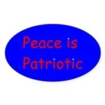 Peace is Patriotic Oval Sticker