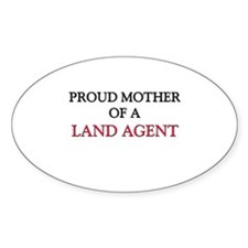 Proud Mother Of A LAND AGENT Oval Decal