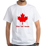 "The ""eh"" Team Shirt"
