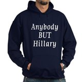 anybody but Hillary Hoodie