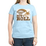 australian cattle dog's how I roll T-Shirt