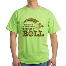 belgian malinois's how I roll T-Shirt
