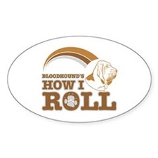 bloodhound's how I roll Oval Decal