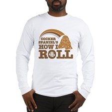 cocker spaniel's how I roll Long Sleeve T-Shirt