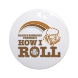 dandie dinmont terrier's how I roll Ornament (Roun