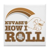 kuvasz's how I roll Tile Coaster