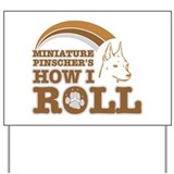 miniature pinscher's how I roll Yard Sign