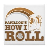 papillon's how I roll Tile Coaster