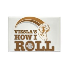 vizsla's how I roll Rectangle Magnet