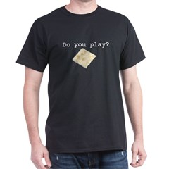 Do you play? tshirt from scrubs