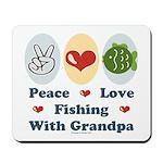 Peace Love Fishing With Grandpa Mousepad