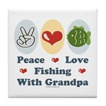 Peace Love Fishing With Grandpa Tile Coaster