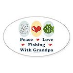 Peace Love Fishing With Grandpa Oval Sticker