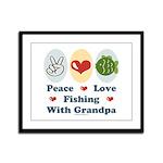 Peace Love Fishing With Grandpa Framed Panel Print